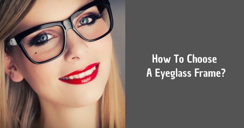 How To Choose A Eyeglass Frame