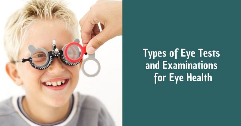 Types of Eye Tests and Examinations for Eye Health