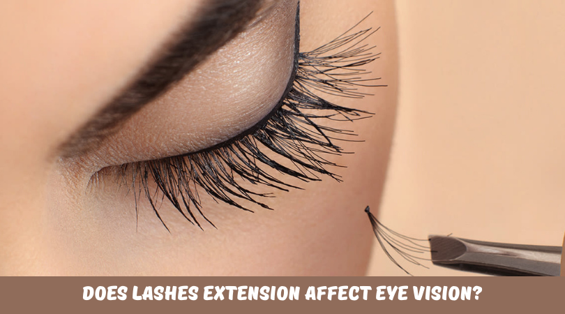 Does Lashes Extension Affect Eye Vision